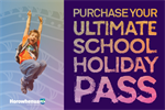 Ultimate School Holiday Pass April 2017 Event Thumbnail.