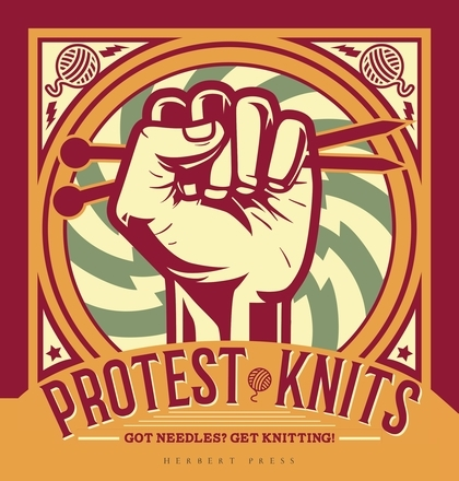 Book Cover, Protest Knits by Geraldine Warner.